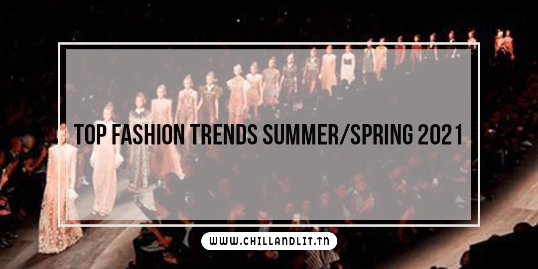 Top fashion trends summer/spring 2021